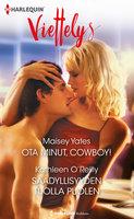 Ota minut, cowboy! / Säädyllisyyden tuolla puolen - Maisey Yates, Kathleen O'Reilly