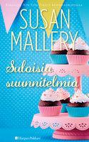 Suloisia suunnitelmia - Susan Mallery