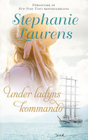 Under ladyns kommando - Stephanie Laurens