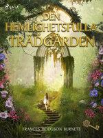 Den hemlighetsfulla trädgården - Frances Hodgson Burnett