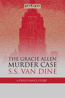 The Gracie Allen Murder Case - S.S. van Dine