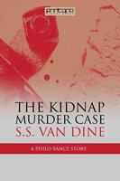 The Kidnap Murder Case - S.S. van Dine