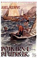 Pojkarna på Utskär - En sommarhistoria från det stockholmska havsbandet - Axel Kerfve