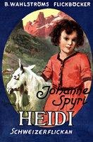 Heidi, Schweizerflickan - Johanna Spyri