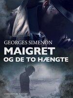 Maigret og de to hængte - Georges Simenon