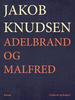Adelbrand og Malfred - Jakob Knudsen