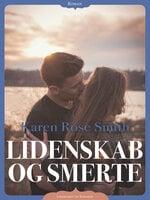 Lidenskab og smerte - Karen Rose Smith