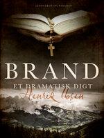 Brand: Et dramatisk digt - Henrik Ibsen