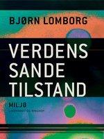 Verdens sande tilstand - Bjørn Lomborg