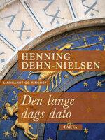 Den lange dags dato - Henning Dehn-Nielsen