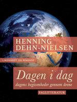 Dagen i dag. Dagens begivenheder gennem årene - Henning Dehn-Nielsen