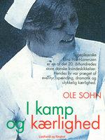 I kamp og kærlighed: Elna Hiort-Lorenzens dramatiske liv - Ole Sohn
