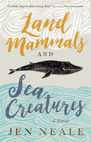Land Mammals and Sea Creatures - Jen Neale