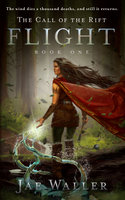The Call of the Rift: Flight - Jae Waller