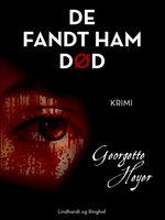 De fandt ham død - Georgette Heyer