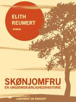 Skønjomfru: En ungdomskærlighedshistorie - Elith Reumert