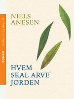 Hvem skal arve jorden - Niels Anesen