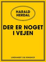 Der er noget i vejen - Harald Herdal