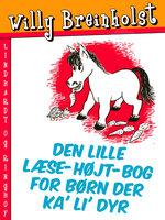 Den lille læse-højt-bog for børn der ka' li' dyr - Willy Breinholst