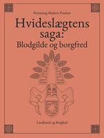 Hvideslægtens saga: Blodgilde og borgfred - Flemming Madsen Poulsen