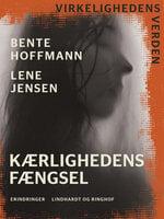 Kærlighedens fængsel - Bente Hoffmann,Lene Rafael Jensen