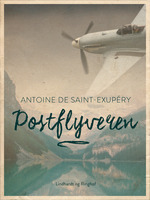 Postflyveren - Antoine de Saint-Exupéry