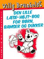 Den lille læse-højt-bog for børn, bamser og dukker - Willy Breinholst