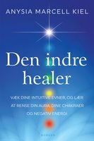 Den indre healer - Anysia Marcell Kiel