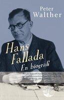 Hans Fallada – En biografi - Peter Walther