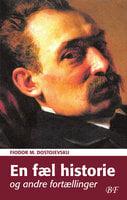 En fæl historie og andre fortællinger - Fjodor Dostojevskij
