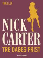 Tre dages frist - Nick Carter