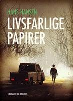 Livsfarlige papirer - Hans Hansen