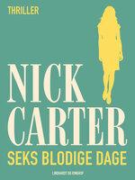 Seks blodige dage - Nick Carter