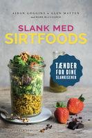 Slank med SIRT-foods - Aidan Goggins, Glen Matten