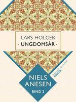 Lars Holger. Ungdomsår - Niels Anesen