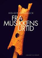Fra Musikkens urtid - Holger Rützebeck