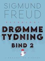 Drømmetydning bind 2 - Sigmund Freud