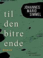 Til den bitre ende - Johannes Mario Simmel