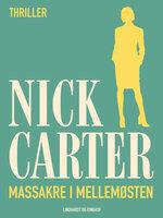 Massakre i Mellemøsten - Nick Carter