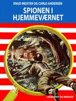 Spionen i hjemmeværnet - Knud Meister, Carlo Andersen