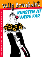 Kunsten at være far - Willy Breinholst