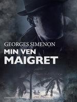 Min ven Maigret - Georges Simenon