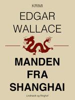 Manden fra Shanghai - Edgar Wallace