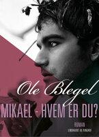 Mikael - hvem er du? - Ole Blegel