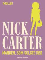 Manden, som solgte død - Nick Carter