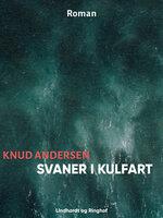 Svaner i kulfart - Knud Andersen