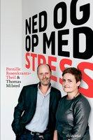 Ned og op med stress - Thomas Milsted, Pernille Rosenkrantz-Theil