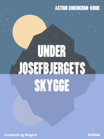 Under Josefbjergets skygge - Astrid Ehrencron-Kidde