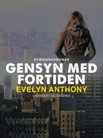 Gensyn med fortiden - Evelyn Anthony