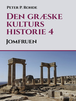 Den græske kulturs historie 4: Jomfruen - Peter P. Rohde